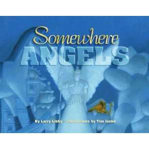 Somewhere Angels (Children/youth) (9780880706513): Larry