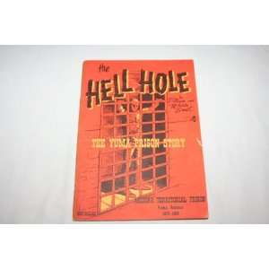 The Hell Hole Yuma Prison Story Arizona: Books