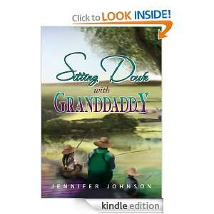 Sitting Down With Granddaddy: Jennifer Johnson:  Kindle