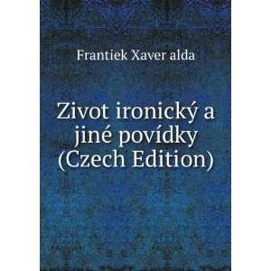 jiné povídky (Czech Edition) Frantiek Xaver alda Books