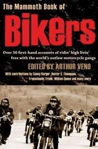 The Mammoth Book of Bikers Arthur Veno