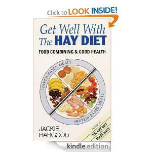 Get Well with the Hay Diet: Food Combining and Good Health: Jackie
