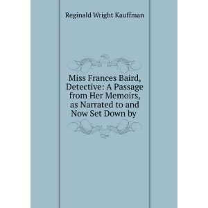 Miss Frances Baird, detective  a passage from her memoirs