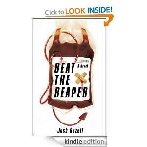 Beat The Reaper Josh Bazell  Kindle Store