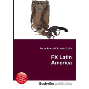FX Latin America Ronald Cohn Jesse Russell Books