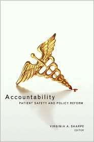 Accountability Patient Safety and Policy Reform, (158901023X), V