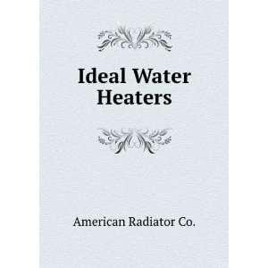 Ideal Water Heaters American Radiator Co. Books