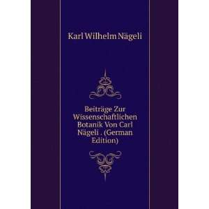 Carl Nägeli . (German Edition) (9785877273184): Karl Wilhelm NÃ