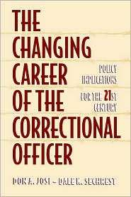 The Changing Career Of The Correctional Officer, (0750699620), Don
