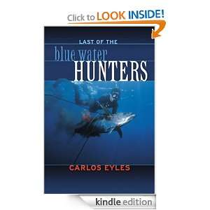 Blue Water Hunters, Revised: Carlos Eyles:  Kindle Store