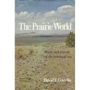 The Prairie World: Plants and Animals of the Grassland