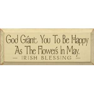 God Grant You To Be Happy As The Flowers In May   Irish