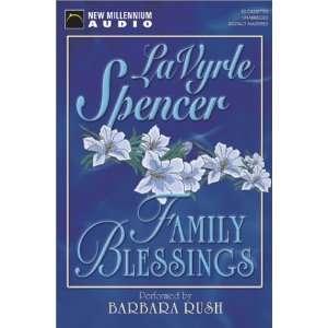 Family Blessings (9781590072202): LaVyrle Spencer, Barbara Rush: Books
