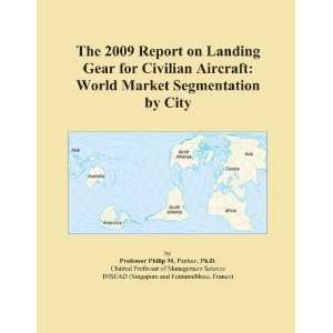 The 2009 Report on Landing Gear for Civilian Aircraft World Market