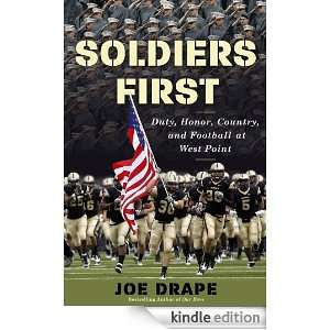 Soldiers First: Duty, Honor, Country, and Football at West Point: Joe
