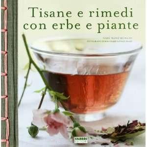 rimedi con erbe e piante (9788845141430): Marie France Michalon: Books