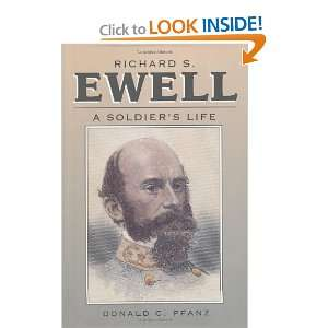Richard S. Ewell A Soldiers Life (Civil War America