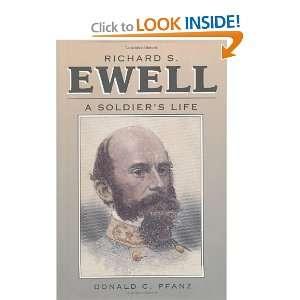 Richard S. Ewell A Soldiers Life (Civil War America