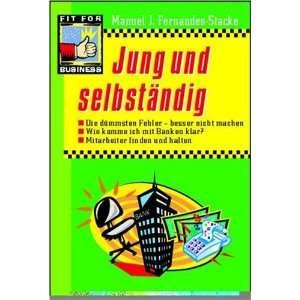 Jung und selbständig. (9783802945656): Manuel Fernandes Stacke: Books