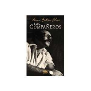 Los Compañeros (9789992261491): Marco Antonio Flores: Books
