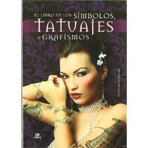 El libro de los simbolos, tatuajes y grafismos / The book
