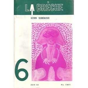 Gerard Legrand, Jose Pierre & Jean Schuster, Editors (LA BRECHE