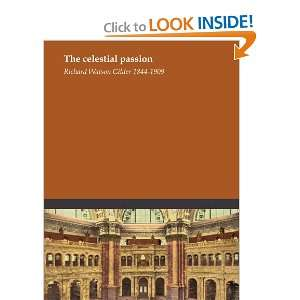 The celestial passion: Richard Watson Gilder 1844 1909: Books