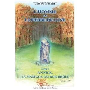 la mamgoz du bois brûlé (9782812145186): Jean Pierre Imbert: Books