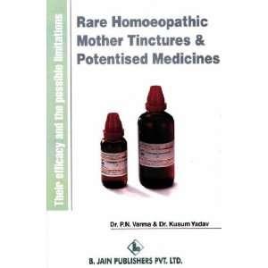 Potentised Medicines (9788180561139) P. N. Verma, Indu Vaid Books
