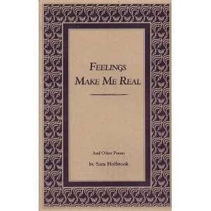Feelings Make Me Real (9781881786023): Sara Holbrook: Books