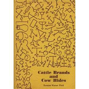 Cattle brands and cow hides: Hortense Warner Ward: Books