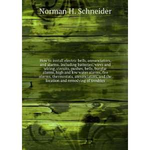 and Remedying of Troubles: Norman H. (Norman Hugh) Schneider: Books