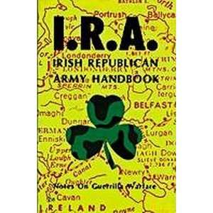 Irish Republican Army Handbook (9780879475086): Ira: Books