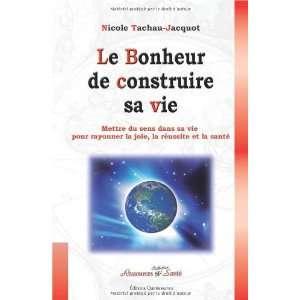 de construire sa vie (9782358050265): Nicole Tachau Jacquot: Books