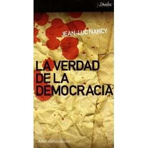: Verdad de la democracia, La (9788461090266): Jean Luc NANCY: Books