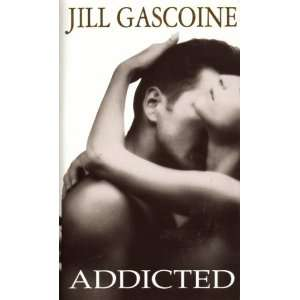 Addicted (9780552142311) Jill Gascoine Books