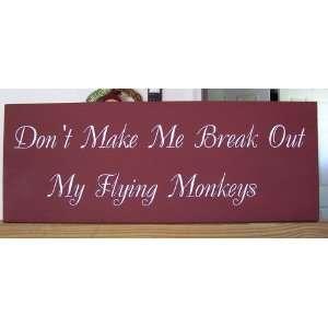 Dont Make Me Break Out My Flying Monkeys: Home & Kitchen