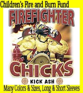 FUNNY~FIREFIGHTER CHICKS KICK ASH~T Shirt~LS/SS~Front or Back~S 3XL