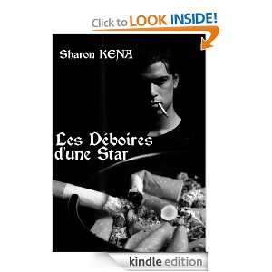 Les déboires dune star (French Edition) Sharon Kena