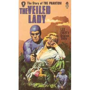 The Veiled Lady (The Story of the Phantom): Lee Falk: Books