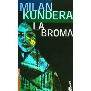 La broma (Spanish Edition) (9788432216282) Milá, n Kundera Books