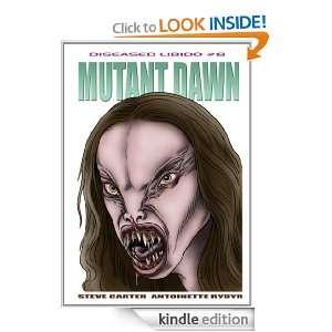 Diseased Libido Volume 8   Mutant Dawn Carter Rydyr, Steve Carter