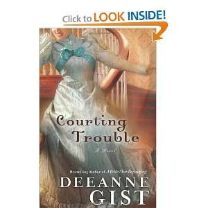 Courting Trouble (9780764203947) Deeanne Gist Books