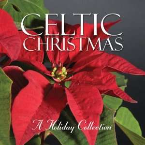 Celtic Christmas A Holiday Collection Various Artists