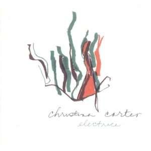 Electrice: Christina Carter: Music