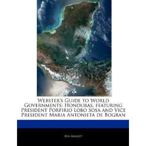 to World Governments: Honduras, featuring President Porfirio Lobo Sosa