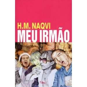 Meu Irmao (Em Portugues do Brasil) (9788532527219): H. M. Naqvi: Books