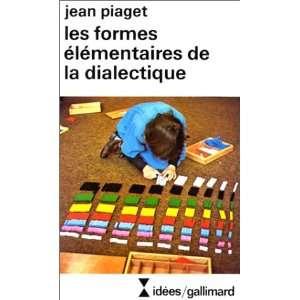de la dialectique: Jean Piaget: 9782070354276:  Books