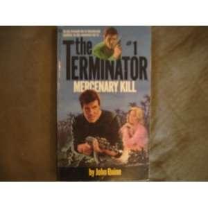 Kill (The Terminator, No 1) (9780523416953) John Quinn Books