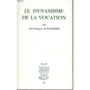 de la vocation (9782701002385): Jean François de Raymond: Books